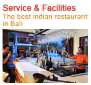 Indian restaurant in Bali serving authentic indian food in Bali - Service & Facilities